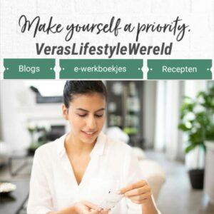 Jij bent ook belangrijk! Blogs, werkboekjes en recepten vind jij op Vera's Lifestyle Wereld.