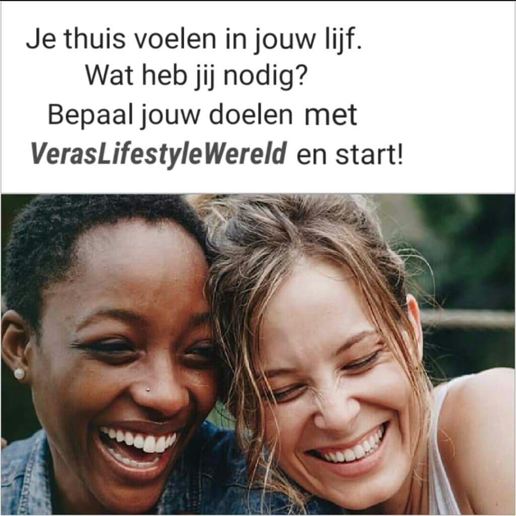 Je thuis voelen in jouw lijf? Wat heb jij nodig? Bepaal jouw doelen met Vera's Lifestyle Wereld en start!