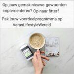 Op jouw gemak nieuwe gewoonten implementeren? Op naar fitter? Pak jouw voordeelprogramma op Vera's Lifestyle Wereld