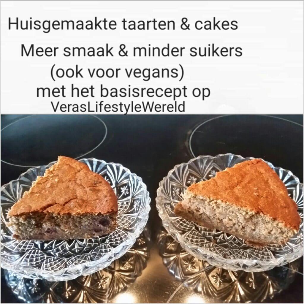 Huisgemaakte taarten en cakes - Meer smaak en minder suikers met het basisrecept op Vera's Lifestyle Wereld