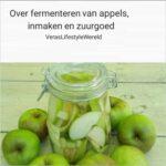 Over fermenteren van appels, inmaken en zuurgoed. Pak het recept op mijn site.