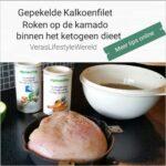 Recept gepekelde kalkoenfilet - Roken op de kamado binnen het ketogeen dieet