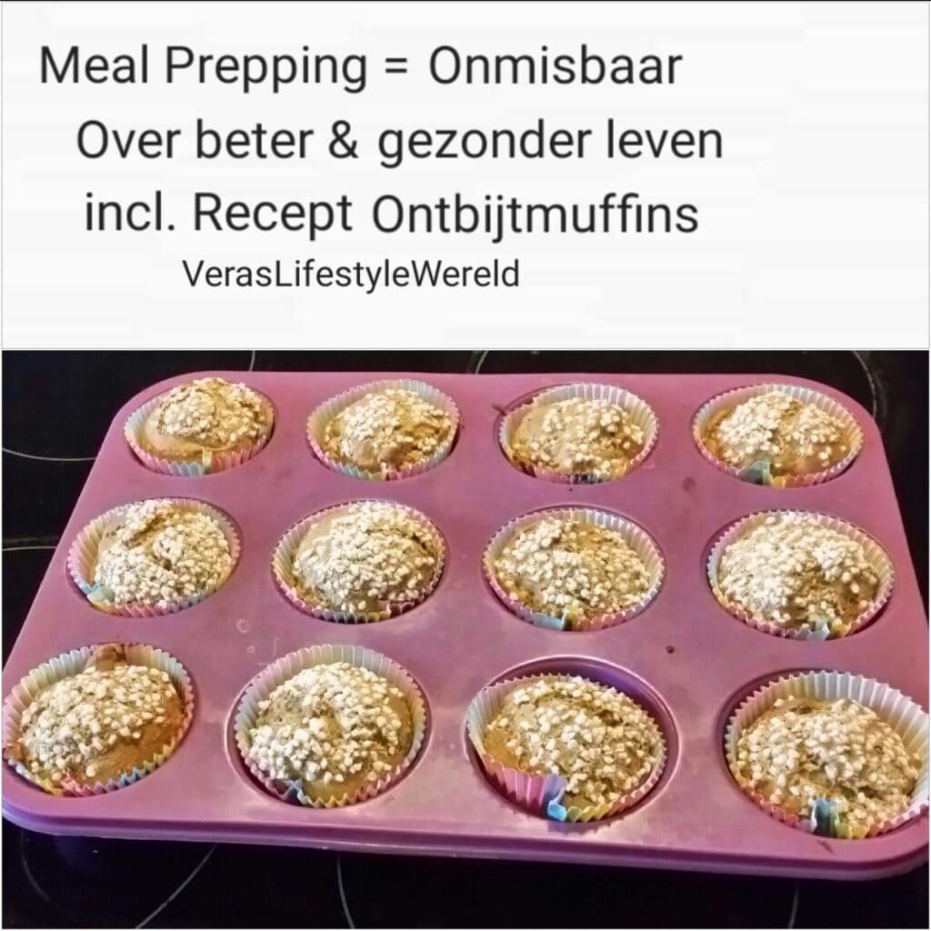 Meal Prepping is onmisbaar. Over beter en gezonder leven. Inclusief recept ontbijtmuffins.