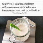 Glutenvrije zuurdesemstarter - Zelf maken en onderhouden van haverdesem voor zelf brood bakken