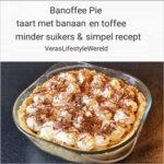Banoffee Pie -Banaan en toffee taart en toch minder suikers en simpel