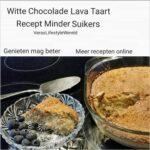 Witte Chocolade Lava Taart - Recept Minder Suikers