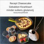 Recept cheesecake - Gebakken kwarktaart minder suikers glutenvrij