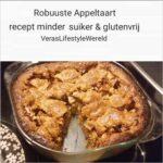 Robuuste Appeltaart - recept minder suiker en glutenvrij